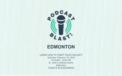 Edmonton! Be part of Podcast Blast! Learn how to start your podcast